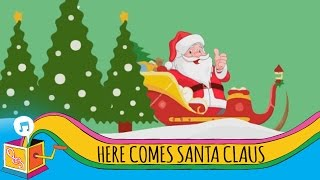 Here Comes Santa Claus | Children's Christmas Song