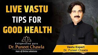 Live Vastu Tips For Good Health | Best Vastu Tips For Better Health | Livevaastu Tips