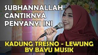 KADUNG TRESNO - LEWUNG VOCAL FITRI BY BAYU MUSIC