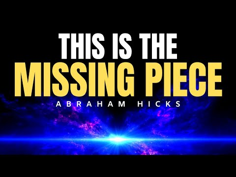 This is The Missing Piece (LIFE CHANGING) | Abraham Hicks | Law Of Attraction (LOA)
