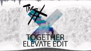 the XX - Together (Elevate Edit)