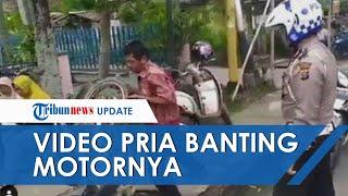 Viral! Video Detik-detik Pria di Riau Banting Motor karena Tak Mau Ditilang