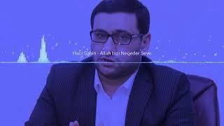 Hacı Şahin - Allah Bizi Nəqədər Sevir