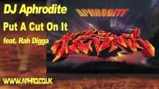 Aphrodite feat. Rah Digga - Put A Cut On It