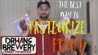 How To Pasteurise Fruit For Homebrewing