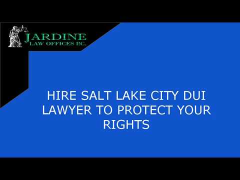 Hire Salt Lake City Dui Lawyer To Protect Your Rights