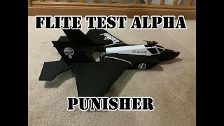 PUNISHER - FLITE TEST ALPHA FPV TEST FLIGHT
