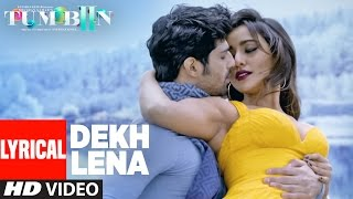 DEKH LENA Full Song with Lyrics | Tum Bin 2 | Arijit, Tulsi