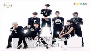 [INSTRUMENTAL] BTS (방탄소년단) - BORN SINGER | bumble.bts
