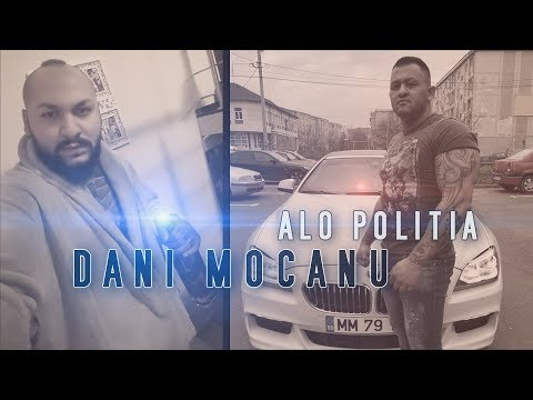 Dani Mocanu – Alo Politia Video