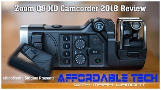 Zoom Q8 Camcorder 2018 Review | Affordable Tech with Mark Lamont