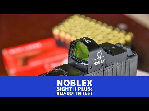 noblex-optics: Test und Video: NOBLEX sight II plus in der IPSC-Version und NOBLEX sight C