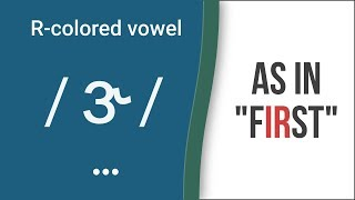 "R-Colored Vowel Sound / ɝ / as in ""first"" - American English Pronunciation"