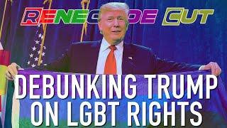 Debunking Trump On LGBT Rights | Renegade Cut