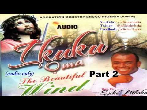 Ikuku Ọma (The Beautiful Wind) - Part 2  [Official Father Mbaka]