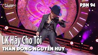 Thần Đồng Nguyễn Huy - LK Hãy Cho Tôi & Con Tim Mù Lòa / PBN 94