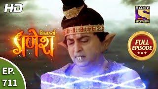 Vighnaharta Ganesh - Ep 711 - Full Episode - 28th August, 2020