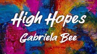 HIGH HOPES   Gabriela Bee & Walk Off The Earth (Lyric Video)