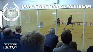 Squash: Allam British Open 2018 - Qualifying Finals Livestream