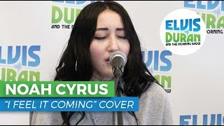 "Noah Cyrus - ""I Feel It Coming"" The Weeknd Acoustic Cover 