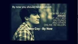 Chase Coy- By Now LYRICS