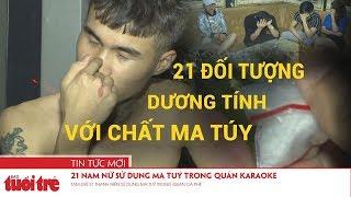 Phát hiện 21 nam, nữ sử dụng ma túy trong quán Karaoke