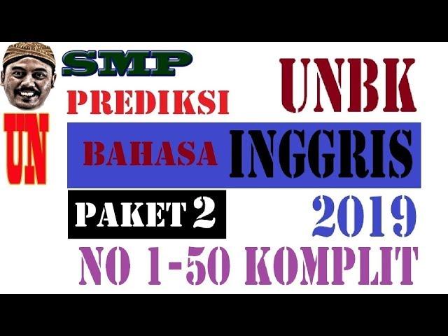 PREDIKSI UNBK BAHASA INGGRIS SMP 2019 paket 2, 50 SOAL KOMPLIT