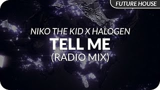 Niko The Kid X Halogen   Tell Me (Radio Edit)