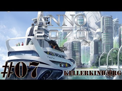 ANNO 2070 [HD] #007 – Pasta wie bei Mama ★ Let's Play ANNO 2070