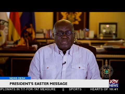 President's Easter Message - News Desk on JoyNews (30-3-18)