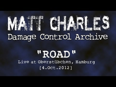 "Matt Charles - ""ROAD"" - Live at Oberstübchen, Hamburg [4.Oct.2012]"