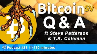 Bitcoin BSV Q&A Session ft Steve Patterson & T.K. Coleman | Podcast 021