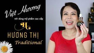 Việt Hương với dòng Mỹ phẩm Cao cấp HƯƠNG THỊ TRADITIONAL
