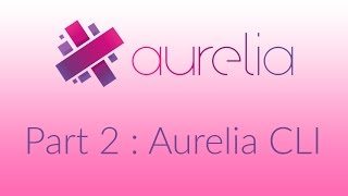 Aurelia - Introducing CLI