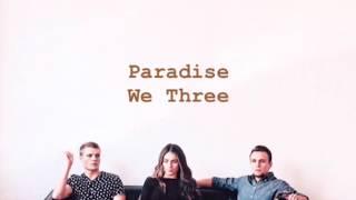 We Three ~ Paradise (lyrics)