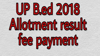 Allotment result up b.ed 2018 by rk tech