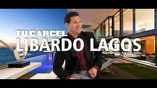 TU CARCEL -  LIBARDO LAGOS (Lyric)