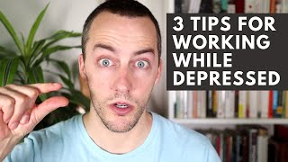3 Simple Tips for Working with Depression