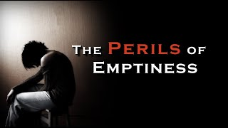 The Perils of Emptiness