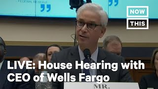 House Financial Services Committee Hearing with CEO of Wells Fargo | LIVE | NowThis