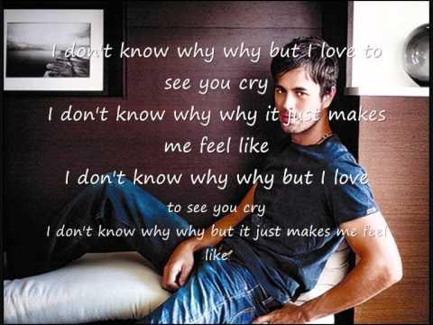 Enrique iglesias i love to see you cry lyrics