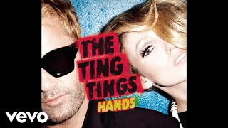 The Ting Tings - Hands (Retro/Grade Remix) (Audio)