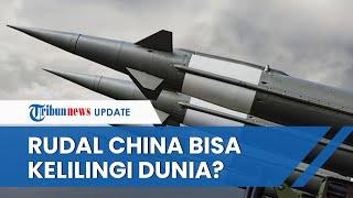 China Diam-diam Uji Coba Rudal Hipersonik Menakutkan, Diklaim Bisa Kelilingi Dunia sebelum Jatuh