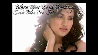 When You Said Goodbye-Julie Anne San Jose(Audio)