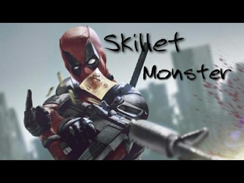 Deadpool | Skillet - Monster [HD]