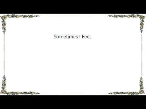Hootie  the Blowfish - Sometimes I Feel Lyrics