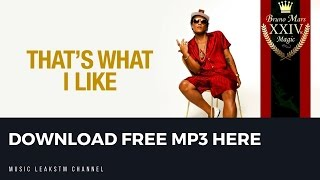 Bruno Mars - That's What I Like mp3 (Free Download 320kbps) NEW LINK