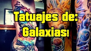 Tatuajes De Galaxias (Galaxy Tattoos)