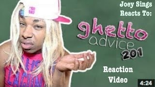 120. Ghetto Advice 201 (REACTION VIDEO)