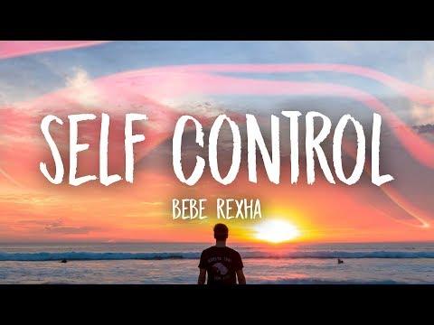 Bebe Rexha Self Control Lyrics